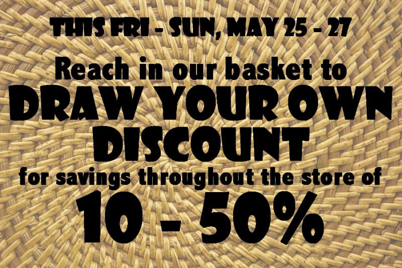 Draw Your Own Discount This Fri - Sun, May 25 - 27, 2012
